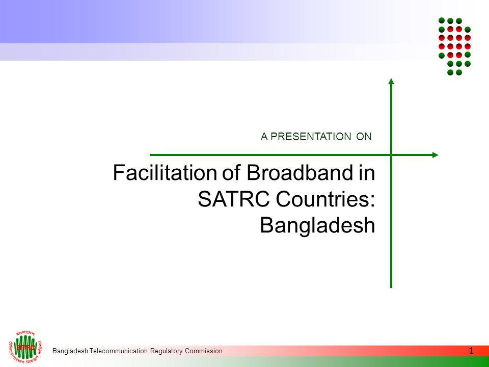 Facilitation of Broadband in SATRC Countries: Bangladesh