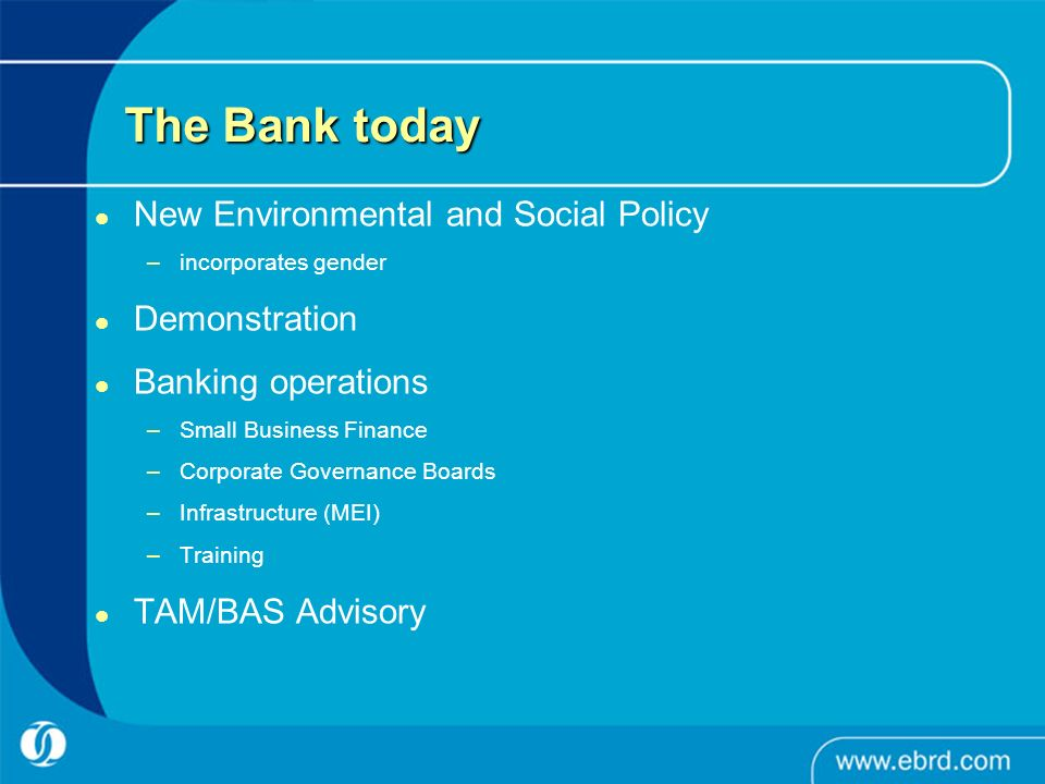 The Bank today New Environmental and Social Policy Demonstration
