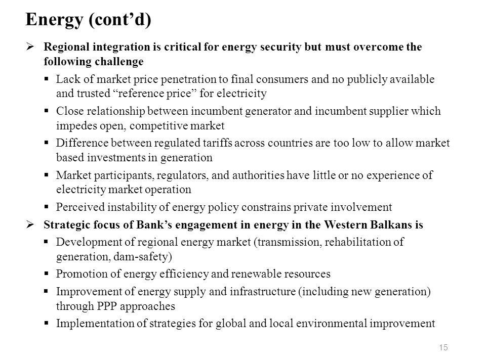 Energy (cont'd) Regional integration is critical for energy security but must overcome the following challenge.