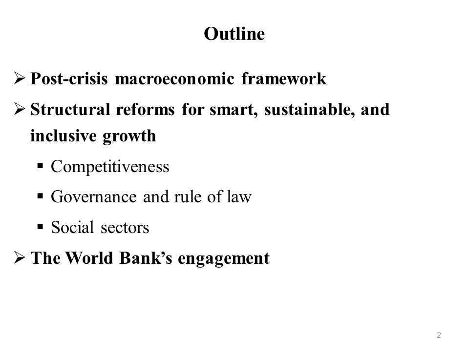 Outline Post-crisis macroeconomic framework