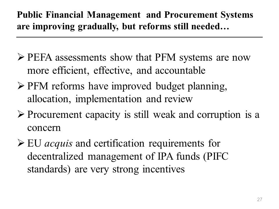 Procurement capacity is still weak and corruption is a concern