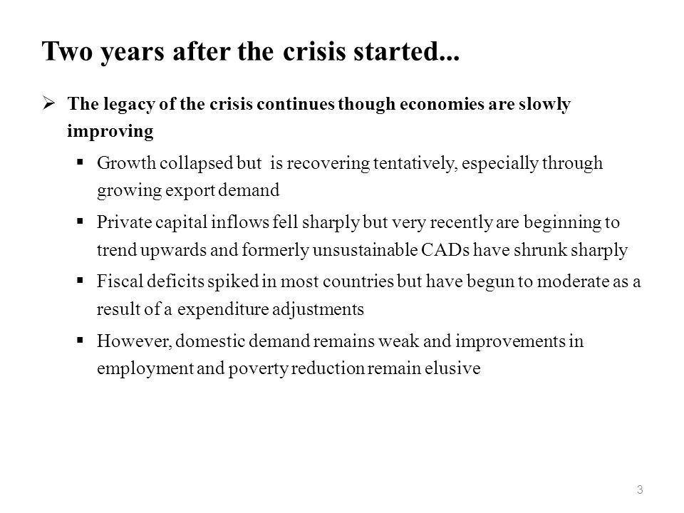 Two years after the crisis started...