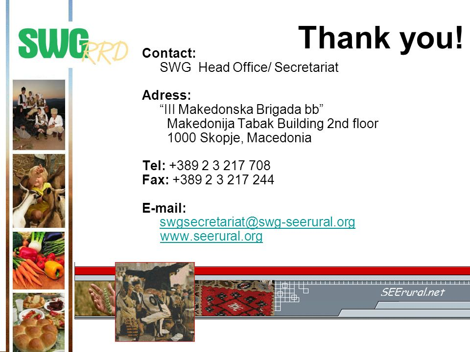 Thank you! Contact: SWG Head Office/ Secretariat Adress: