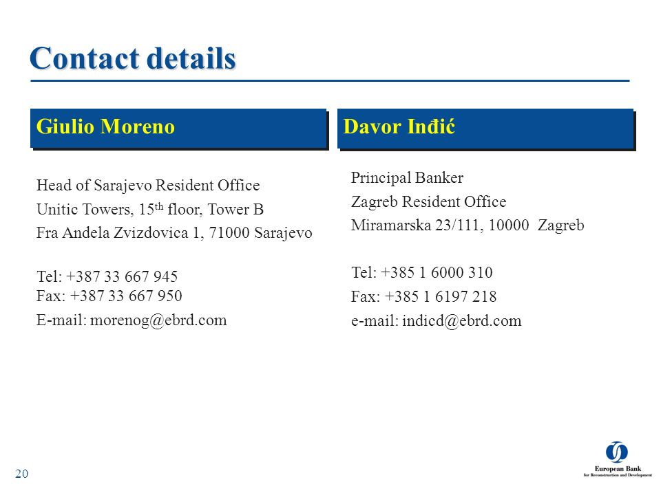 Contact details Giulio Moreno Davor Inđić Principal Banker