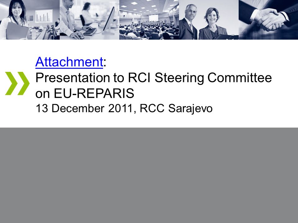 Attachment: Presentation to RCI Steering Committee on EU-REPARIS 13 December 2011, RCC Sarajevo