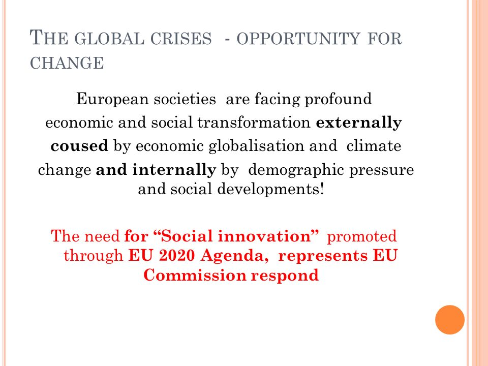 The global crises - opportunity for change