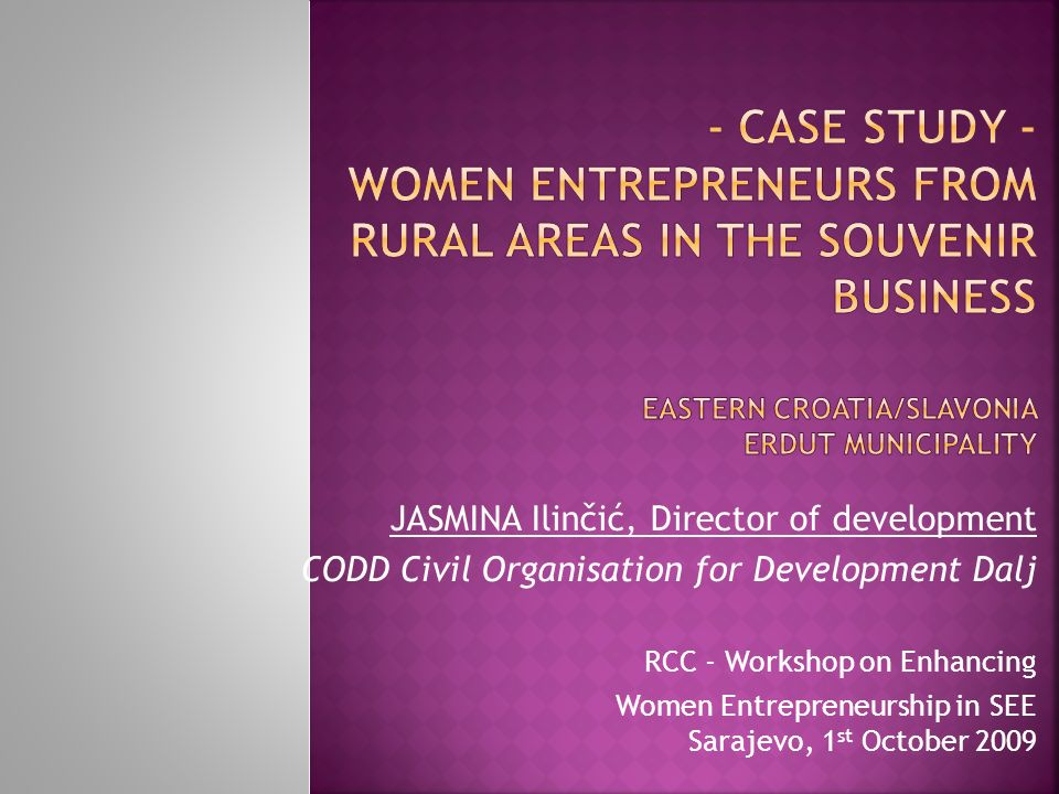 - CASE STUDY - Women entrepreneurs from rural areas in the souvenir business Eastern Croatia/Slavonia Erdut Municipality