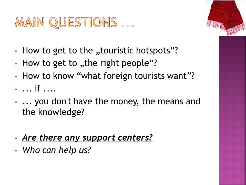 "Main questions ... How to get to the ""touristic hotspots"
