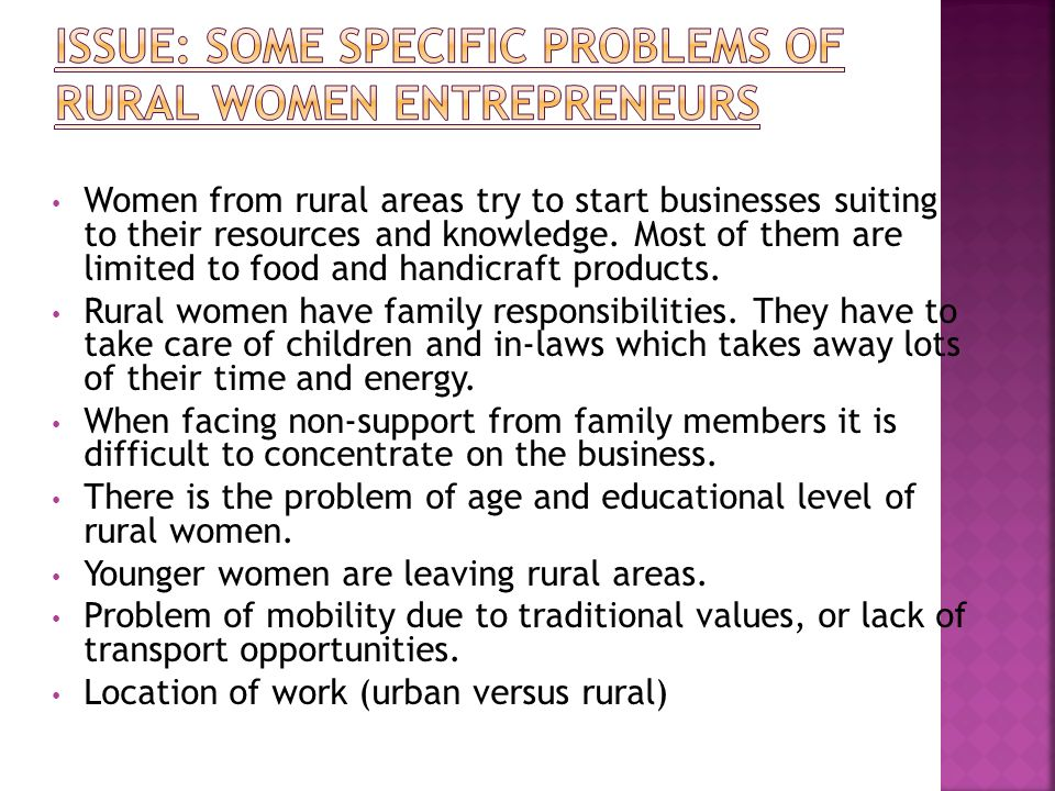 Issue: Some specific problems of rural women entrepreneurs