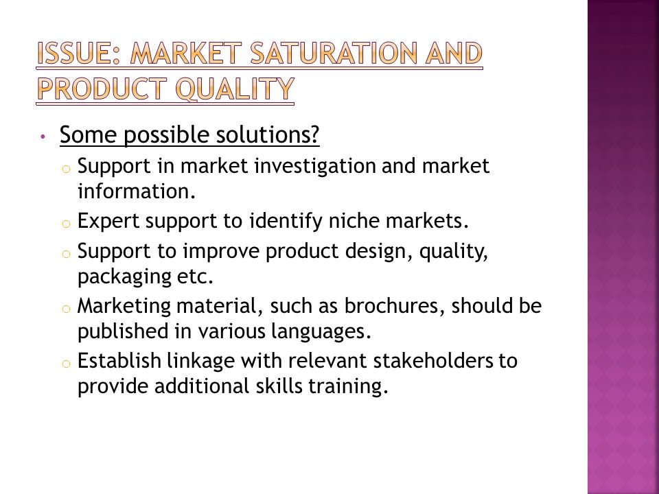 Issue: Market Saturation and Product quality