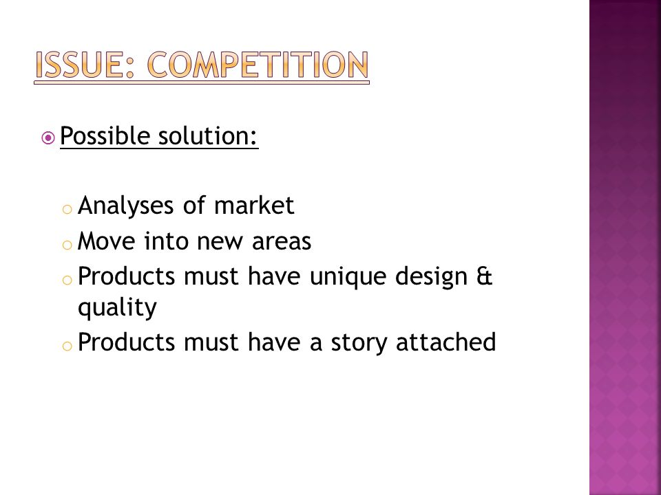 Issue: Competition Possible solution: Analyses of market