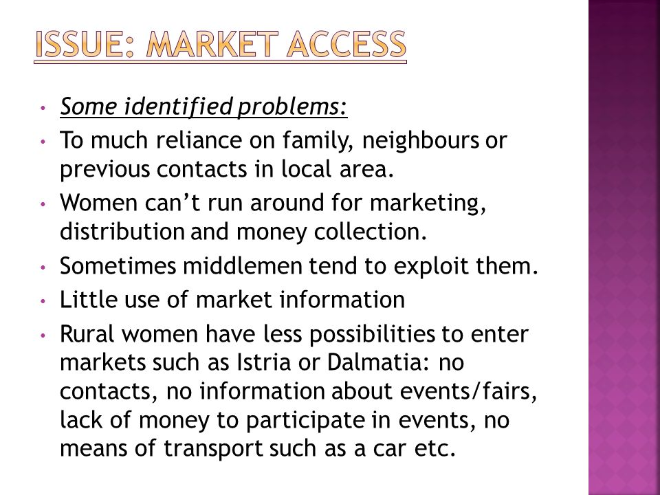 Issue: Market Access Some identified problems: