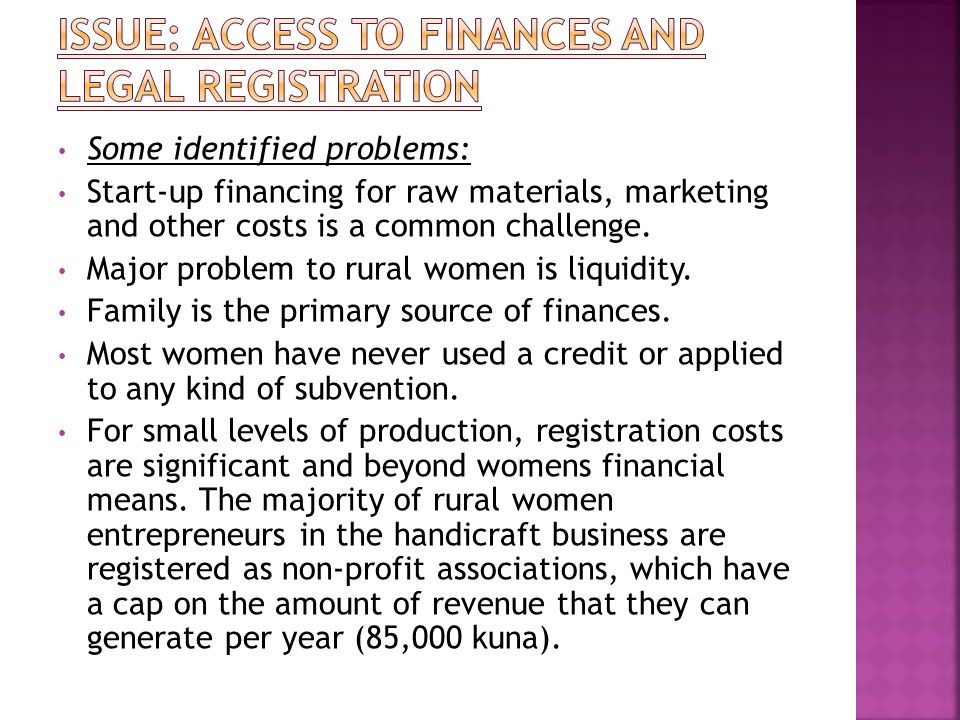 Issue: Access to finances and Legal registration