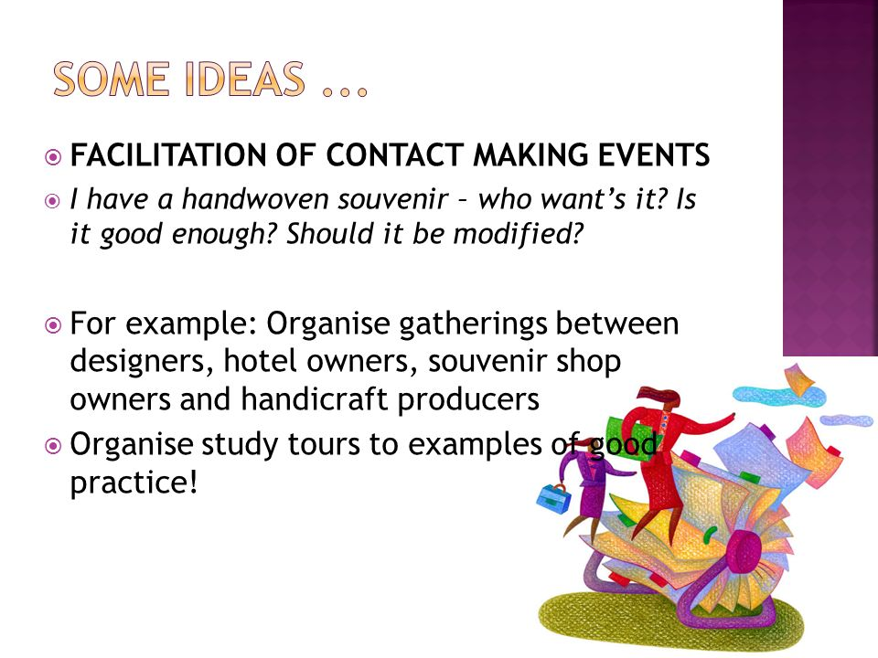 Some ideas ... FACILITATION OF CONTACT MAKING EVENTS
