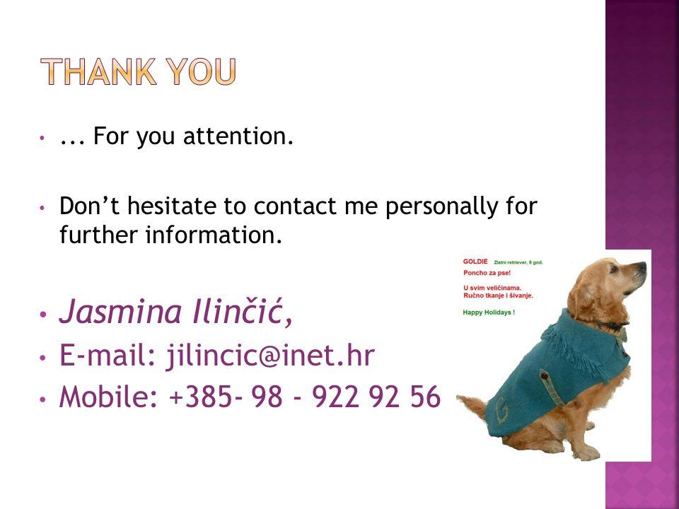 THANK YOU Jasmina Ilinčić, E-mail: jilincic@inet.hr