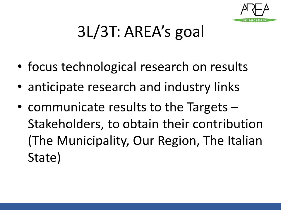 3L/3T: AREA's goal focus technological research on results