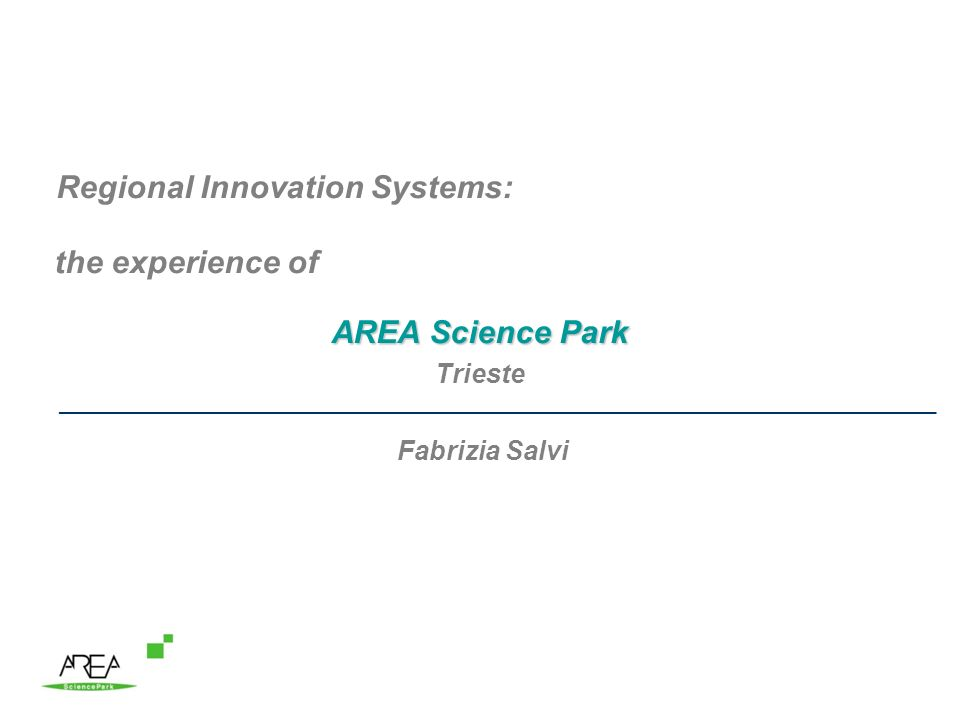 Regional Innovation Systems: the experience of AREA Science Park