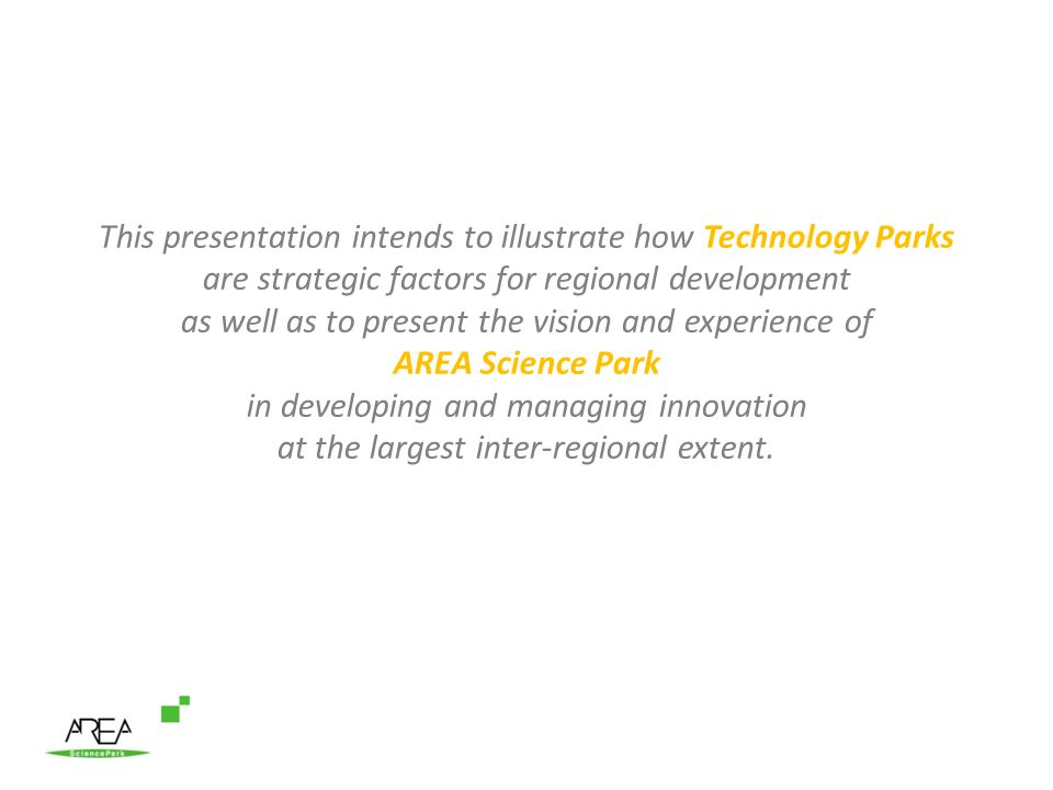 This presentation intends to illustrate how Technology Parks