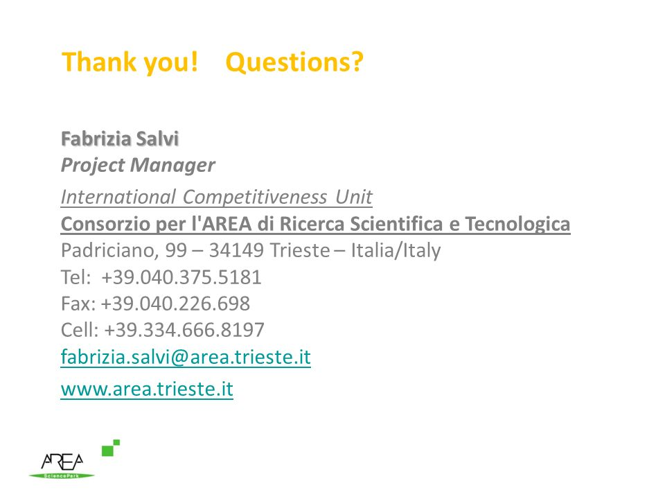 Thank you! Questions Fabrizia Salvi Project Manager
