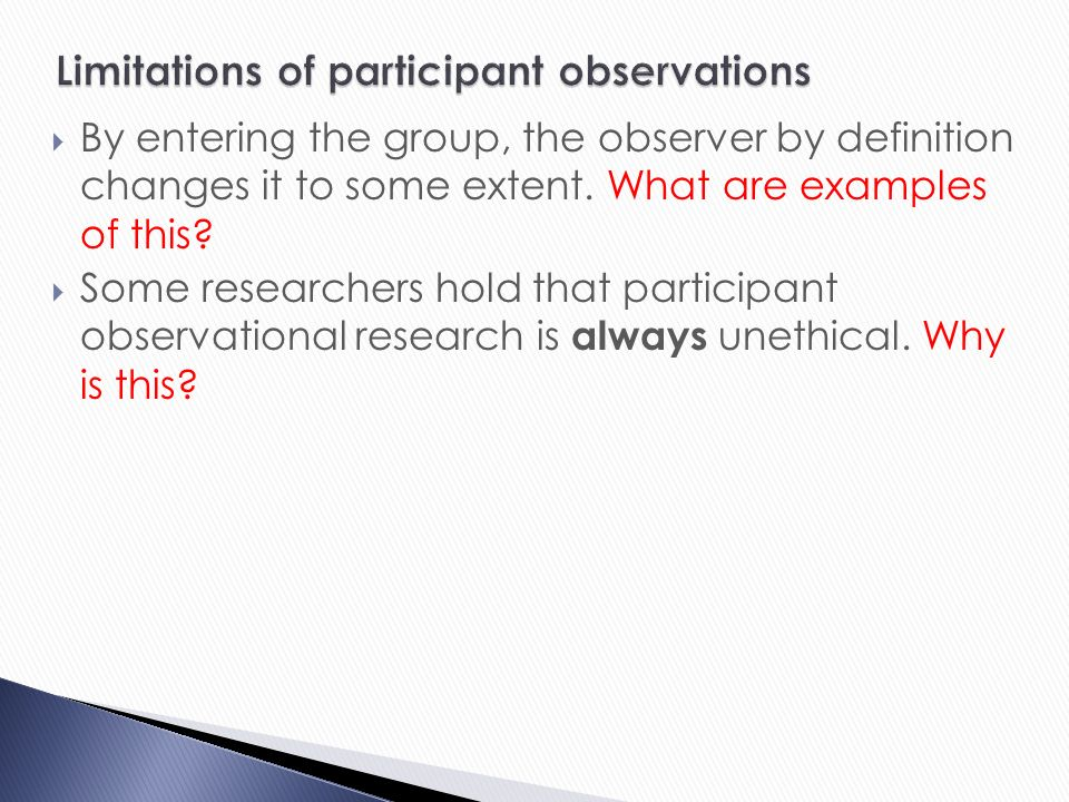"assess the view that overt observations A semi-overt observation would overcome the problem of getting in to a group, but even just one person knowing what is going on can jeopardise the validity and representativeness of the findings, with some activities being ""off limits"" to the researcher."