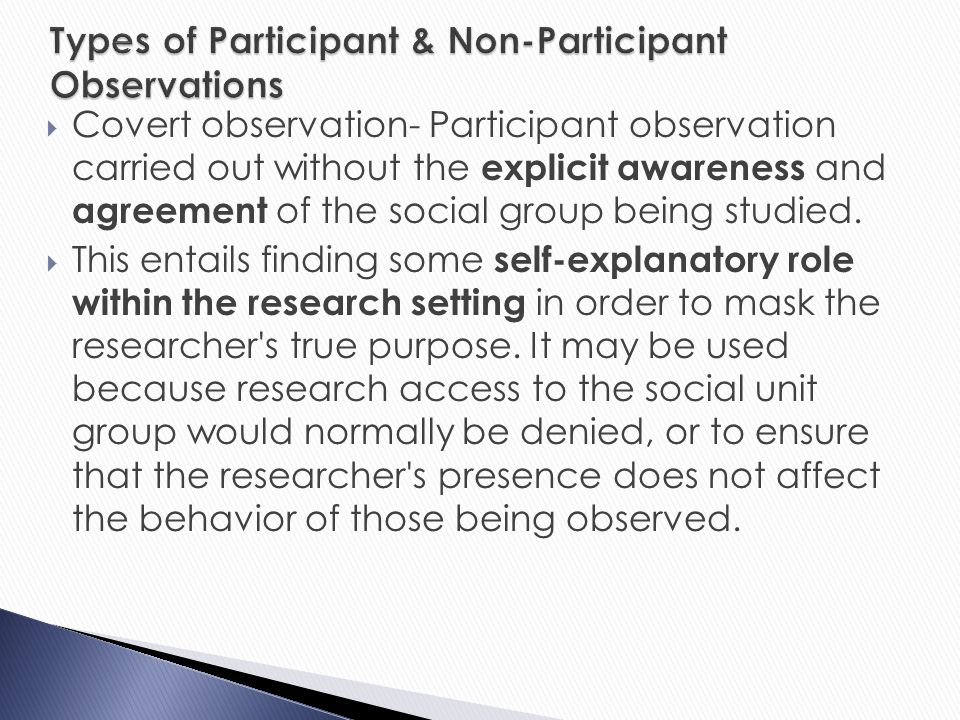 participant observation and covert research Free essay: the usefulness of participant observation as a sociological method unlike other research methods participant observation allows the sociologist.