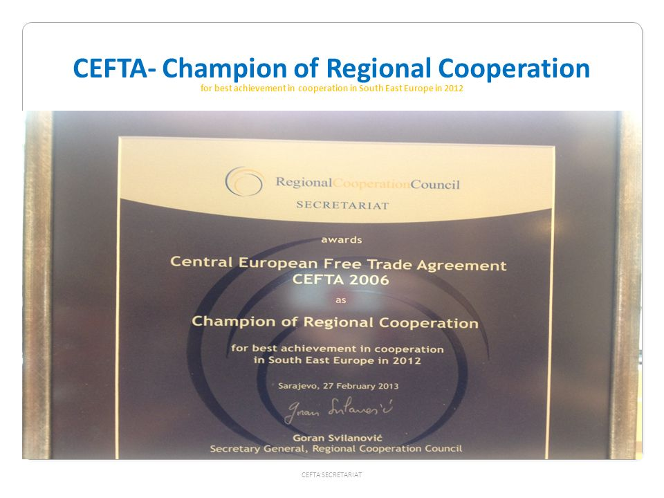 CEFTA- Champion of Regional Cooperation for best achievement in cooperation in South East Europe in 2012