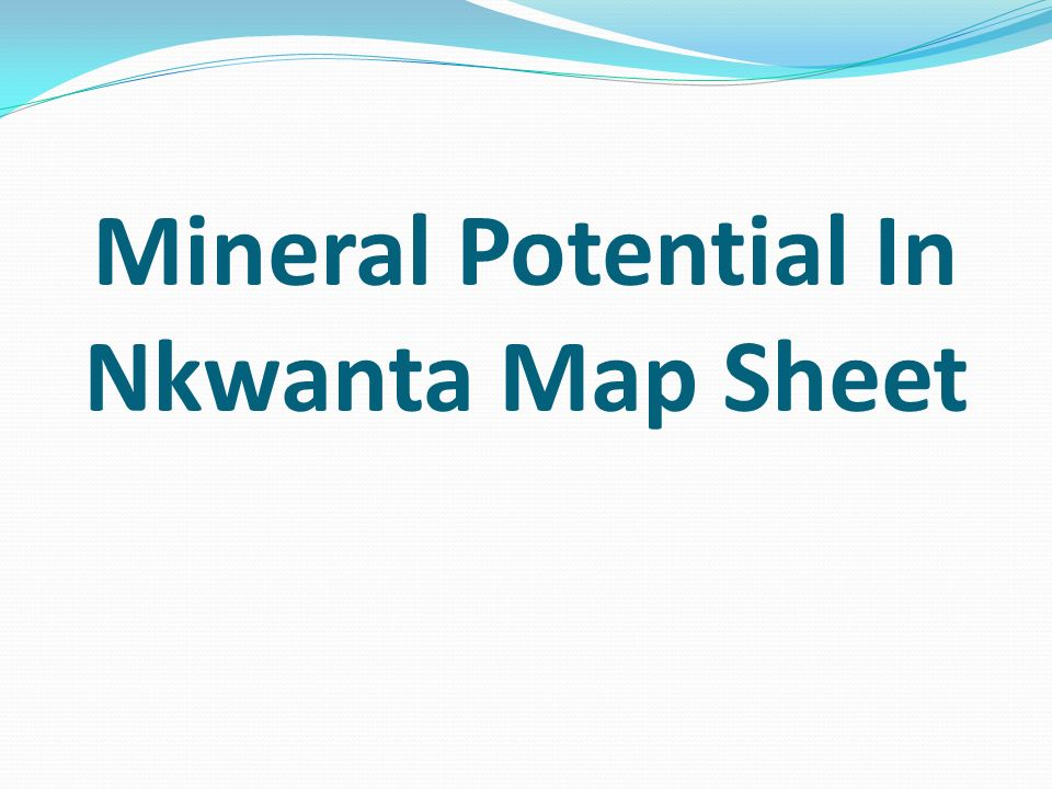Mineral Potential In Nkwanta Map Sheet