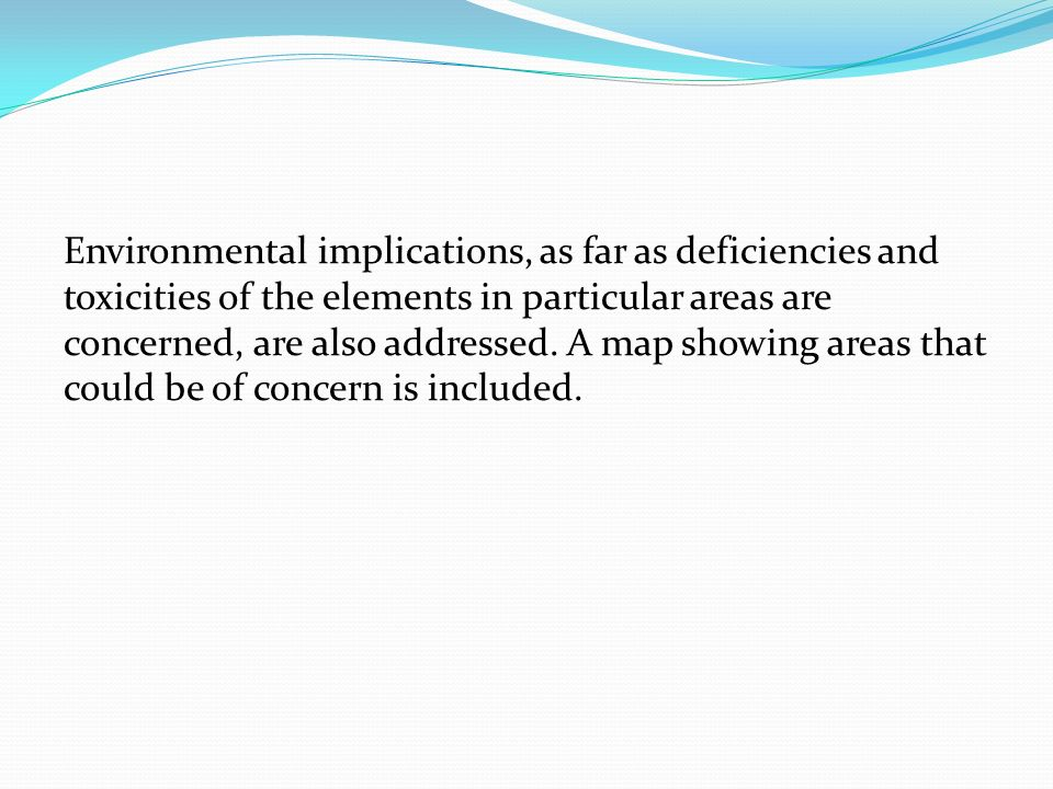 Environmental implications, as far as deficiencies and toxicities of the elements in particular areas are concerned, are also addressed.