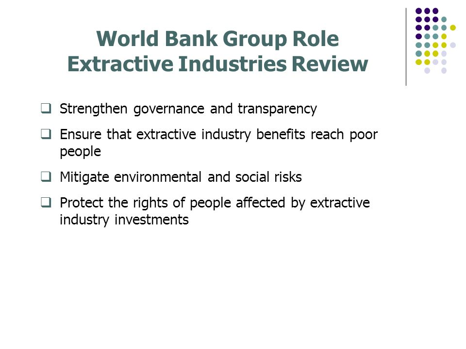 World Bank Group Role Extractive Industries Review
