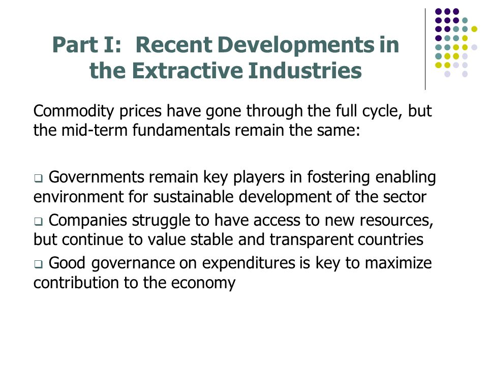 Part I: Recent Developments in the Extractive Industries