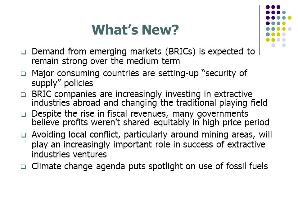 What's New Demand from emerging markets (BRICs) is expected to remain strong over the medium term.