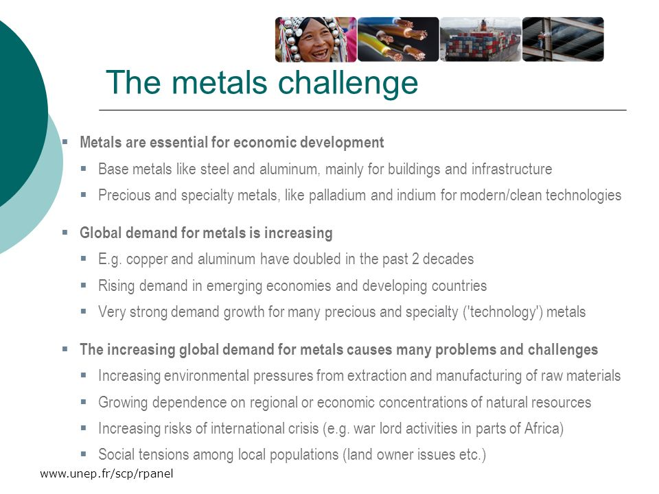 The metals challenge Metals are essential for economic development