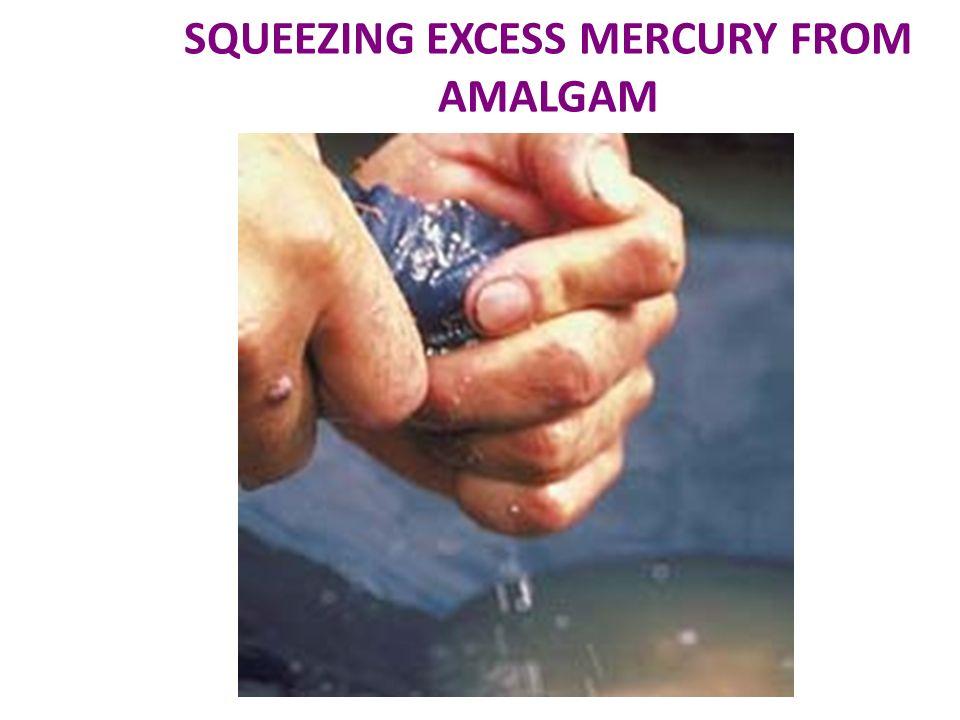 SQUEEZING EXCESS MERCURY FROM AMALGAM
