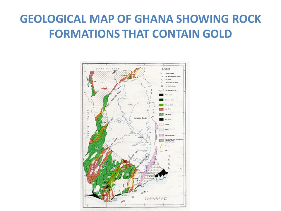 GEOLOGICAL MAP OF GHANA SHOWING ROCK FORMATIONS THAT CONTAIN GOLD