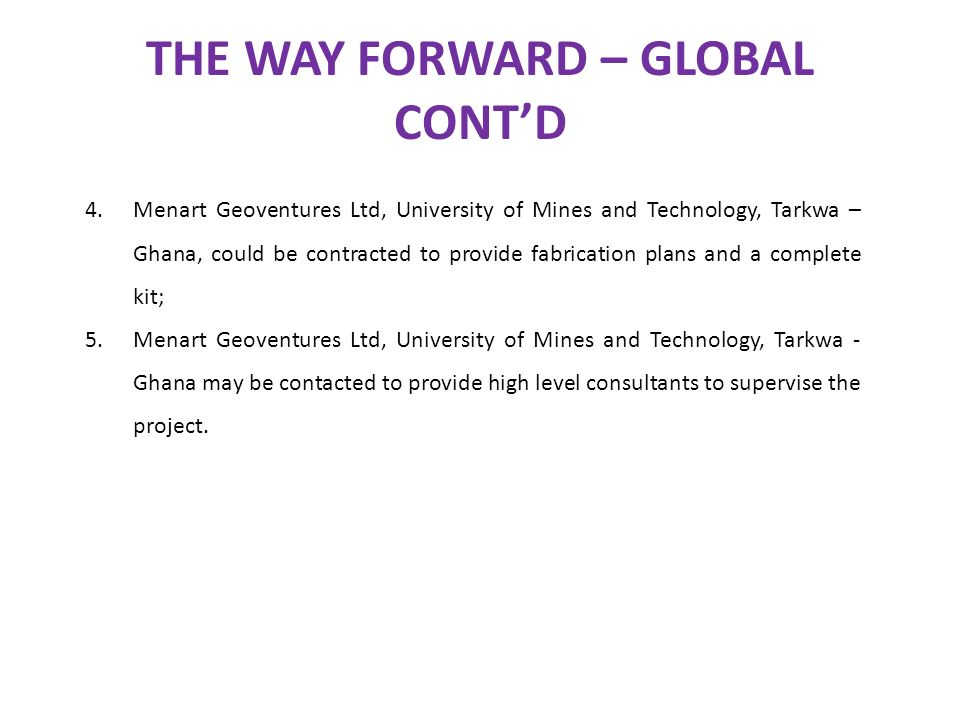 THE WAY FORWARD – GLOBAL CONT'D