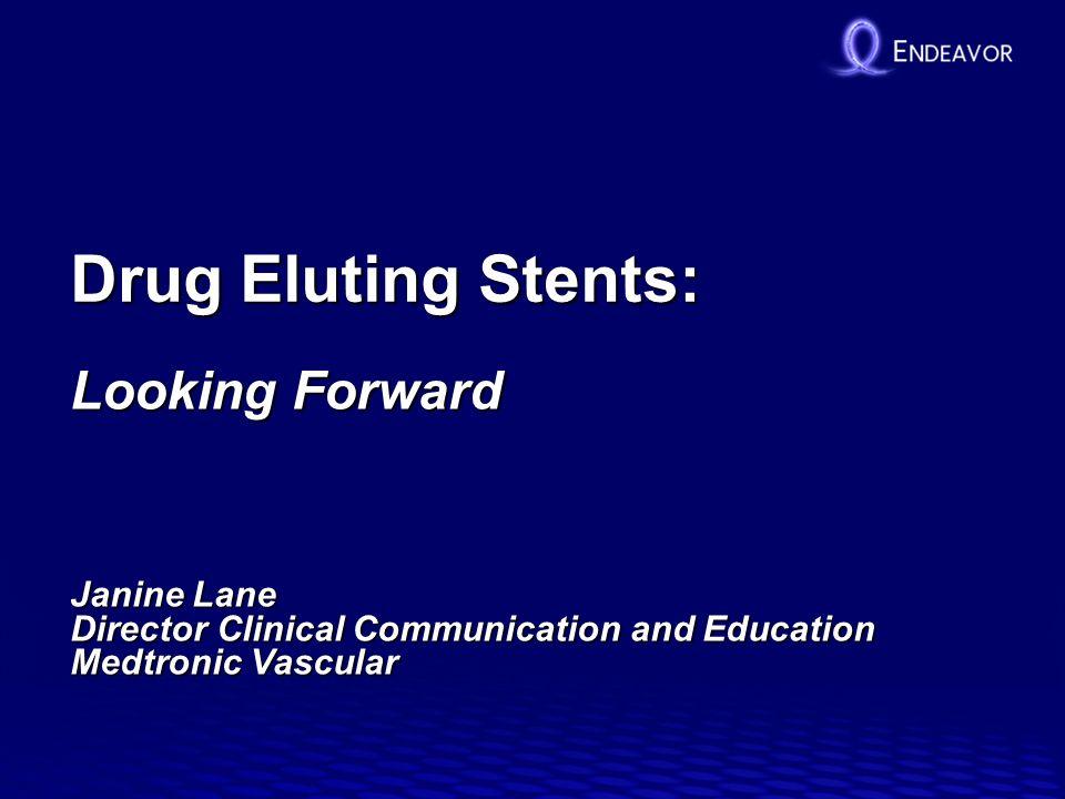 Drug Eluting Stents: Looking Forward Janine Lane