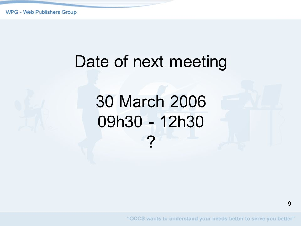 Date of next meeting 30 March 2006 09h30 - 12h30