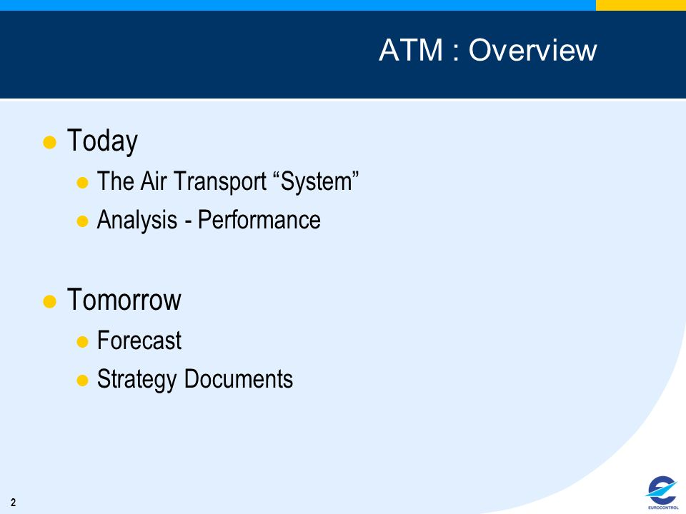 ATM : Overview Today Tomorrow The Air Transport System