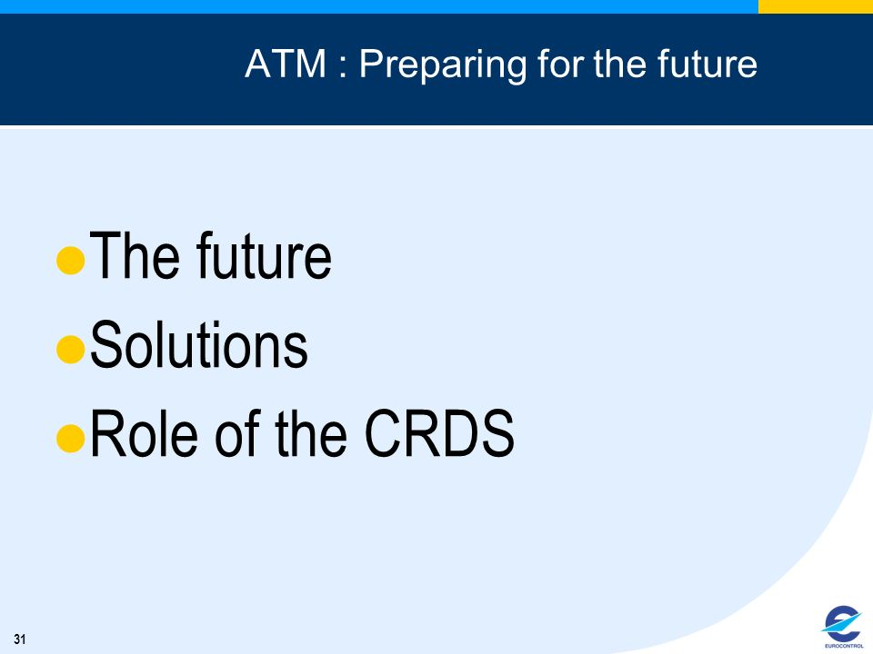 ATM : Preparing for the future