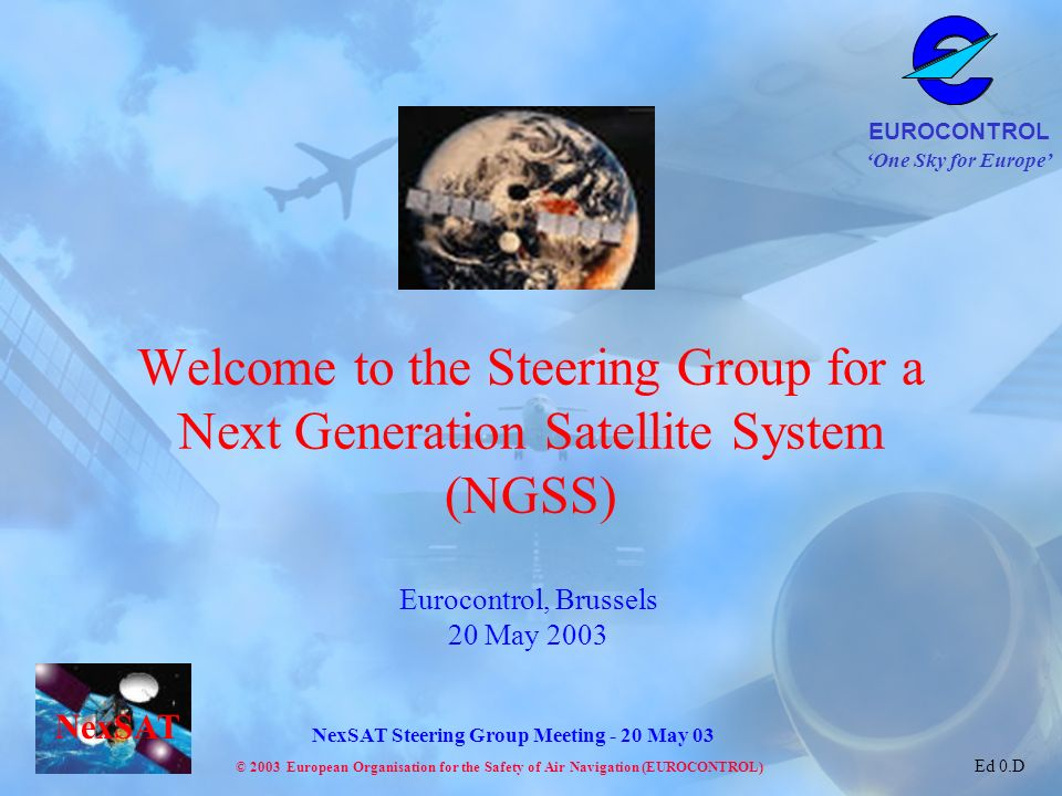 Welcome to the Steering Group for a Next Generation Satellite System (NGSS)
