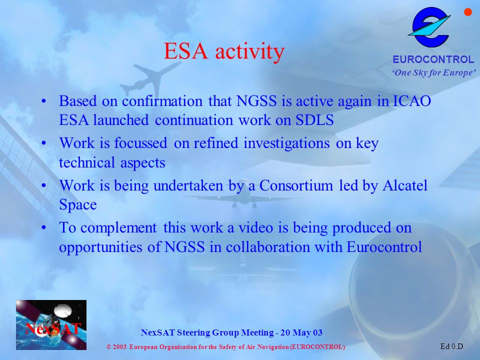 ESA activity Based on confirmation that NGSS is active again in ICAO ESA launched continuation work on SDLS.