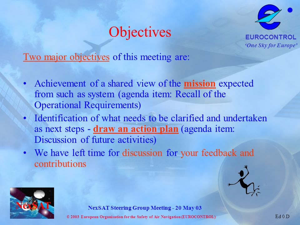 Objectives Two major objectives of this meeting are:
