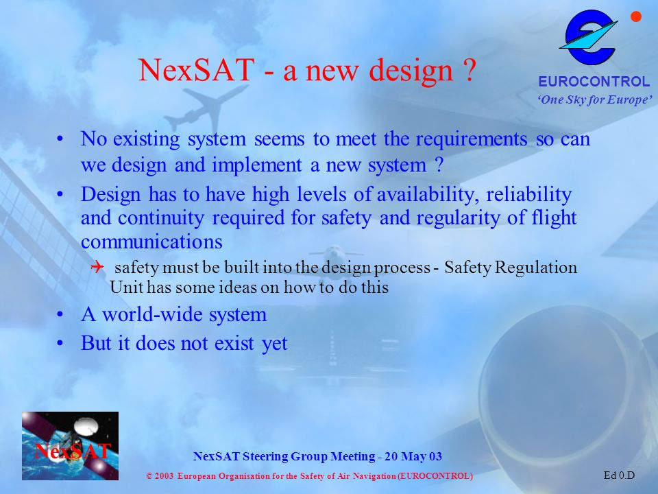 NexSAT - a new design No existing system seems to meet the requirements so can we design and implement a new system