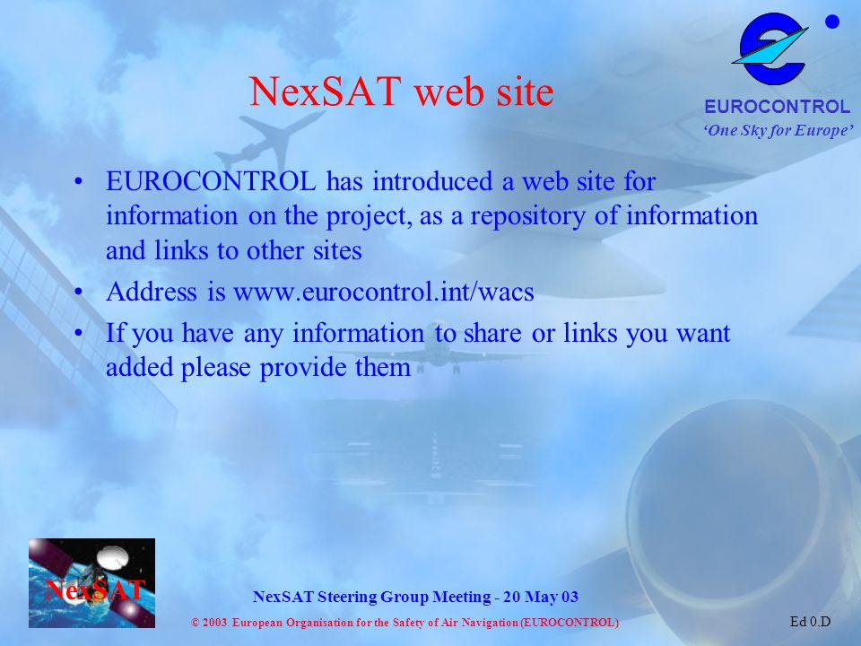 NexSAT web site EUROCONTROL has introduced a web site for information on the project, as a repository of information and links to other sites.