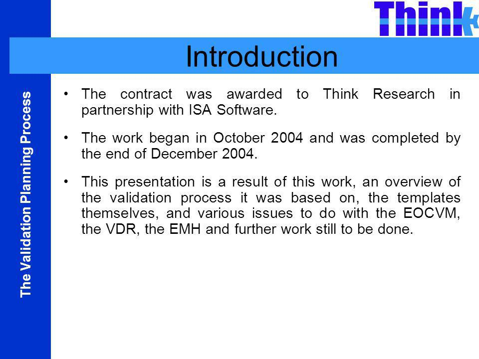Introduction The contract was awarded to Think Research in partnership with ISA Software.