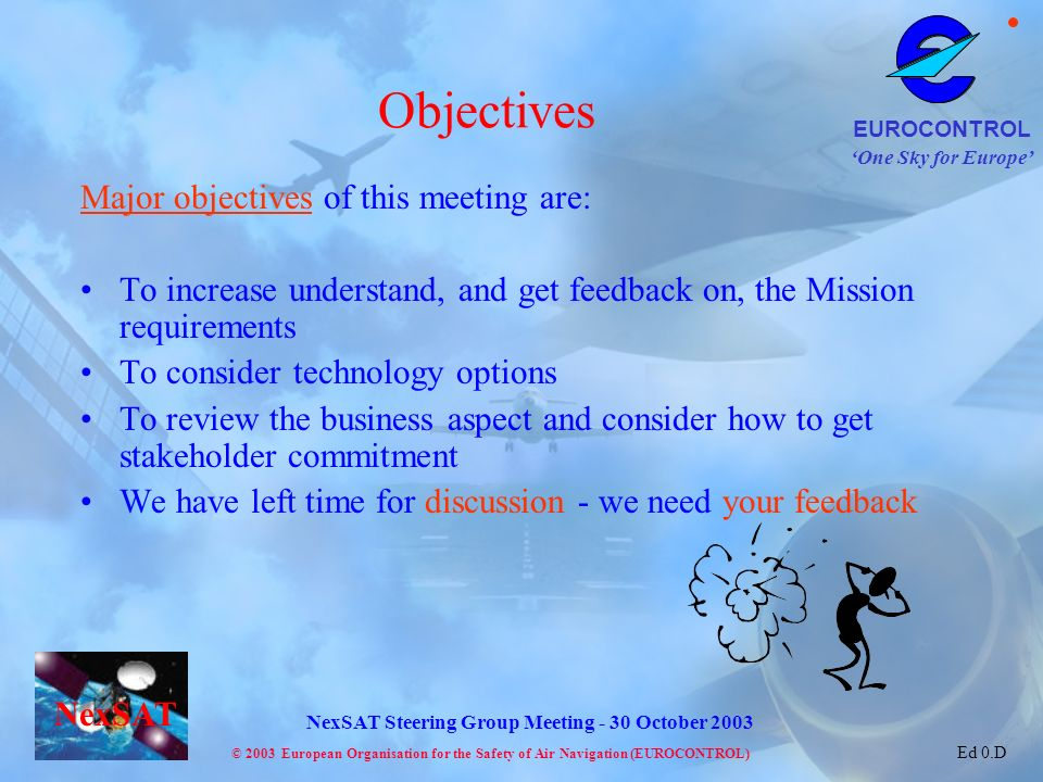 Objectives Major objectives of this meeting are: