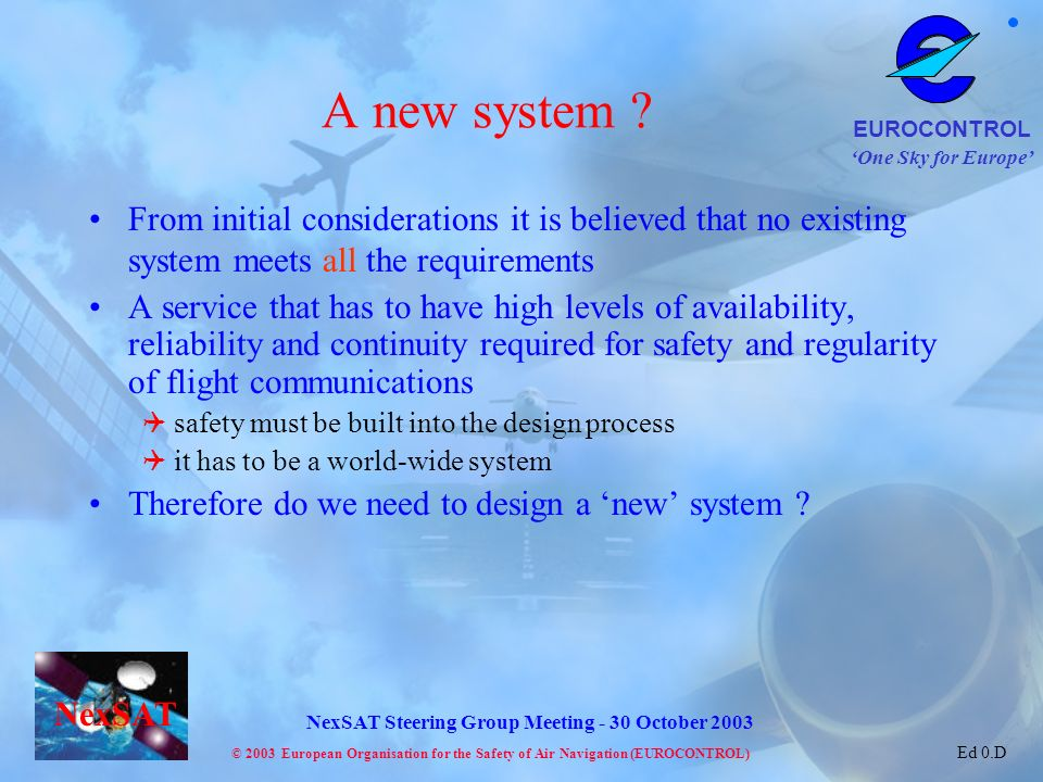 A new system From initial considerations it is believed that no existing system meets all the requirements.