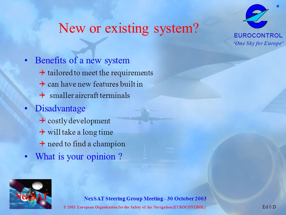New or existing system Benefits of a new system Disadvantage