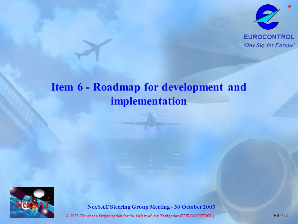 Item 6 - Roadmap for development and implementation
