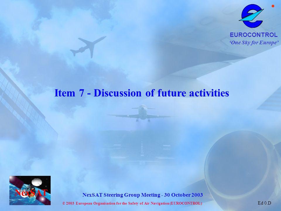Item 7 - Discussion of future activities